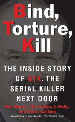 Bind, Torture, Kill By Wenzl, Roy/ Potter, Tim/ Kelly, L./ Laviana, Hurst